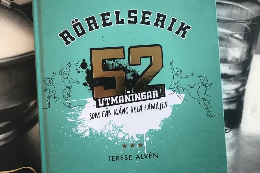Terese Alvéns sista bok Rörelserik - 52 utmaningar som får igång hela familjen.